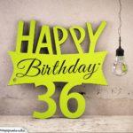 Holzausschnitt Happy Birthday 36. Geburtstag Spruch
