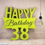 Holzausschnitt Happy Birthday 38. Geburtstag Spruch