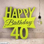 Holzausschnitt Happy Birthday 40. Geburtstag Spruch