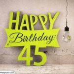 Holzausschnitt Happy Birthday 45. Geburtstag Spruch
