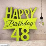 Holzausschnitt Happy Birthday 48. Geburtstag Spruch