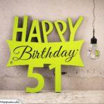 Holzausschnitt Happy Birthday 51. Geburtstag Spruch