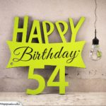 Holzausschnitt Happy Birthday 54. Geburtstag Spruch
