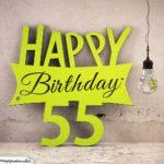 Holzausschnitt Happy Birthday 55. Geburtstag Spruch