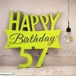 Holzausschnitt Happy Birthday 57. Geburtstag Spruch