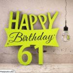 Holzausschnitt Happy Birthday 61. Geburtstag Spruch