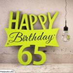 Holzausschnitt Happy Birthday 65. Geburtstag Spruch