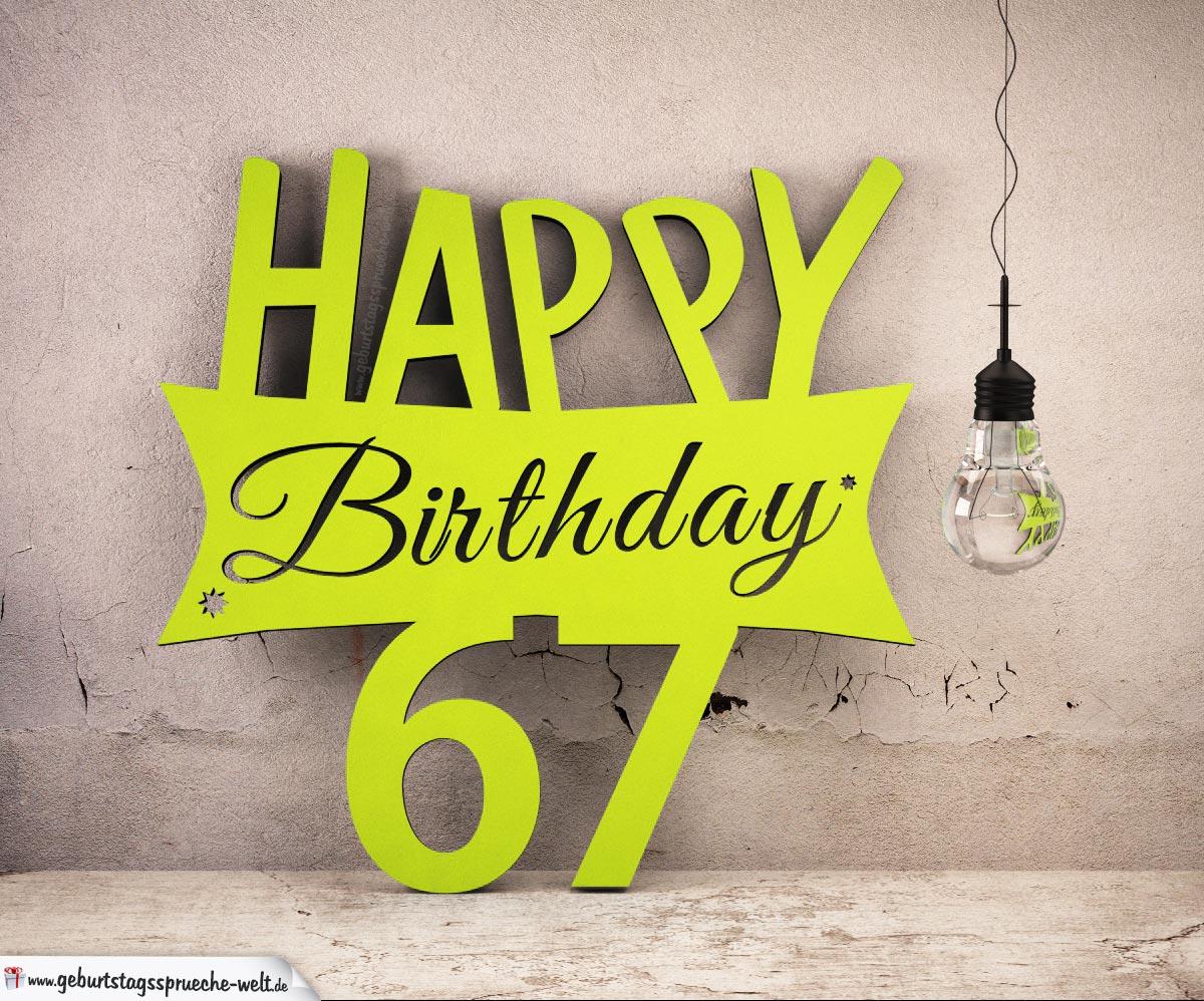 Holzausschnitt Happy Birthday 67. Geburtstag Spruch