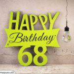 Holzausschnitt Happy Birthday 68. Geburtstag Spruch