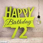 Holzausschnitt Happy Birthday 72. Geburtstag Spruch
