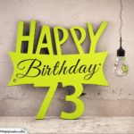 Holzausschnitt Happy Birthday 73. Geburtstag Spruch
