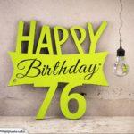 Holzausschnitt Happy Birthday 76. Geburtstag Spruch
