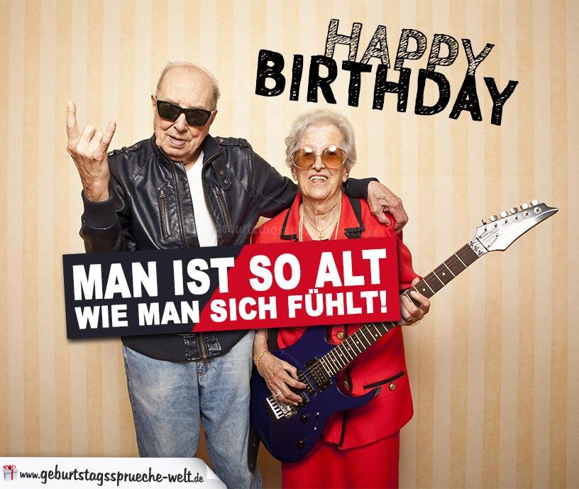 Spruch zum Geburtstag mit Oma und Opa - Man ist so alt wie man sich fühlt! - Happy Birthday