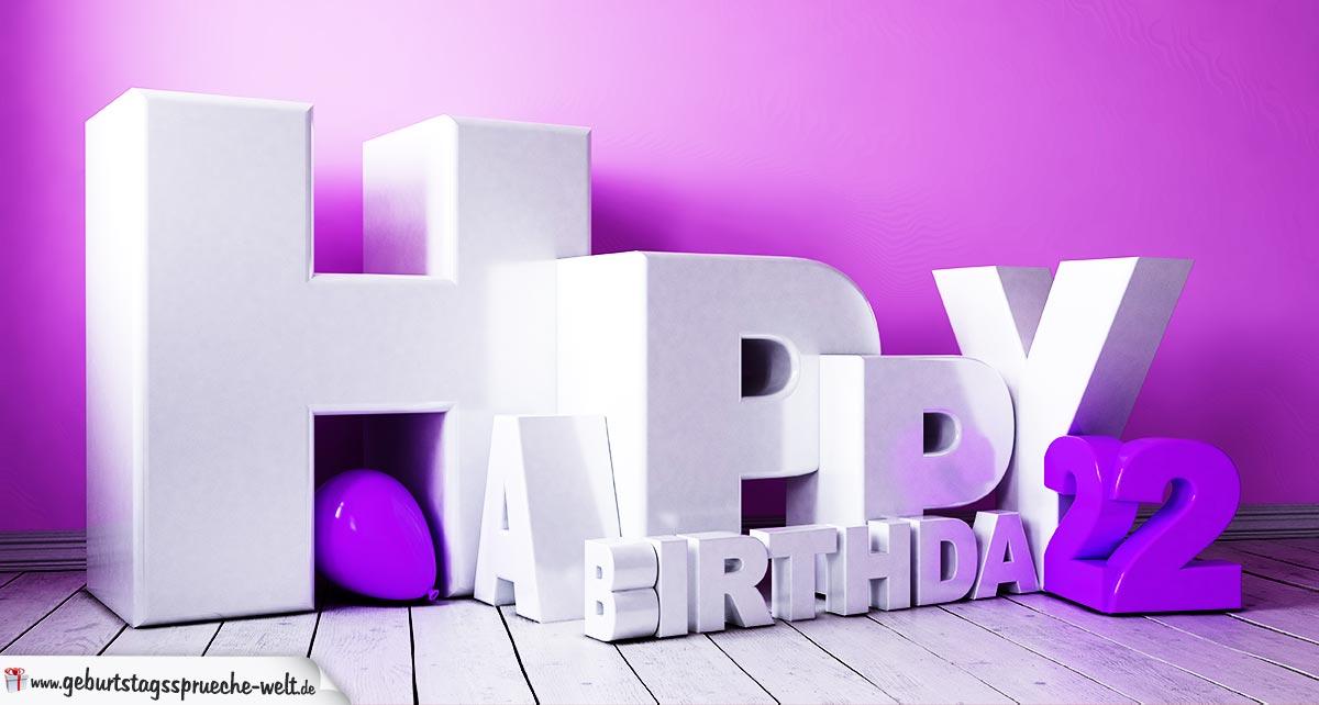 3D Happy Birthday Schriftzug mit Luftballon - 22 Geburtstag