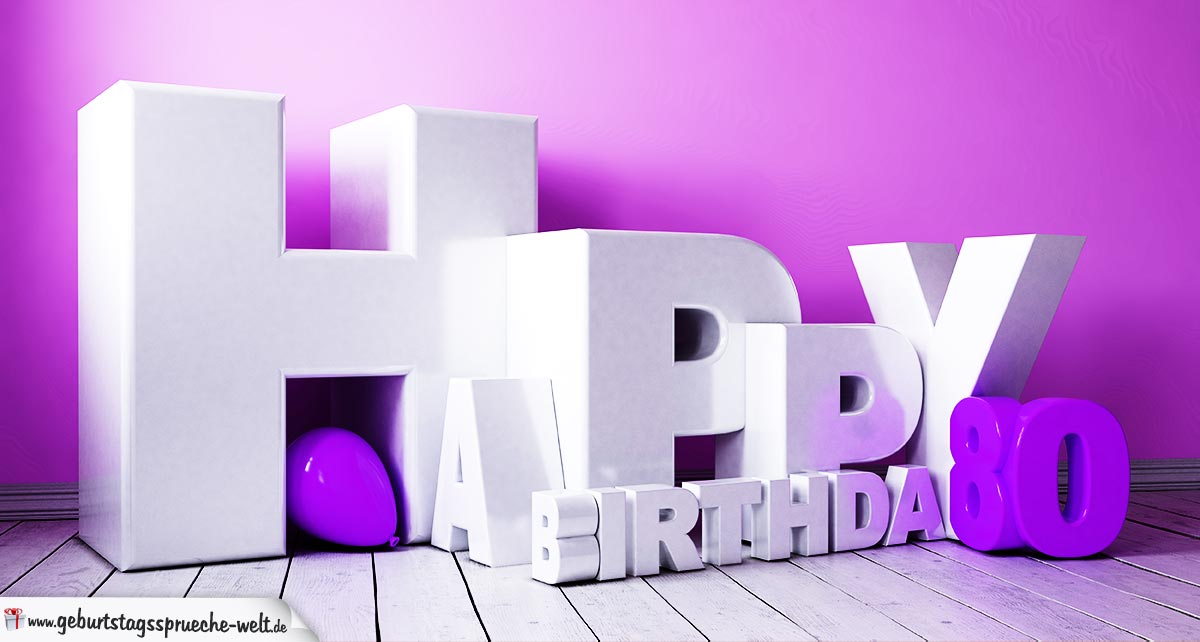 3D Happy Birthday Schriftzug mit Luftballon - 80 Geburtstag